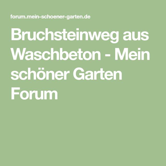 Bruchsteinweg Aus Waschbeton   Mein Schöner Garten Forum | Gartenideen |  Pinterest | Garten