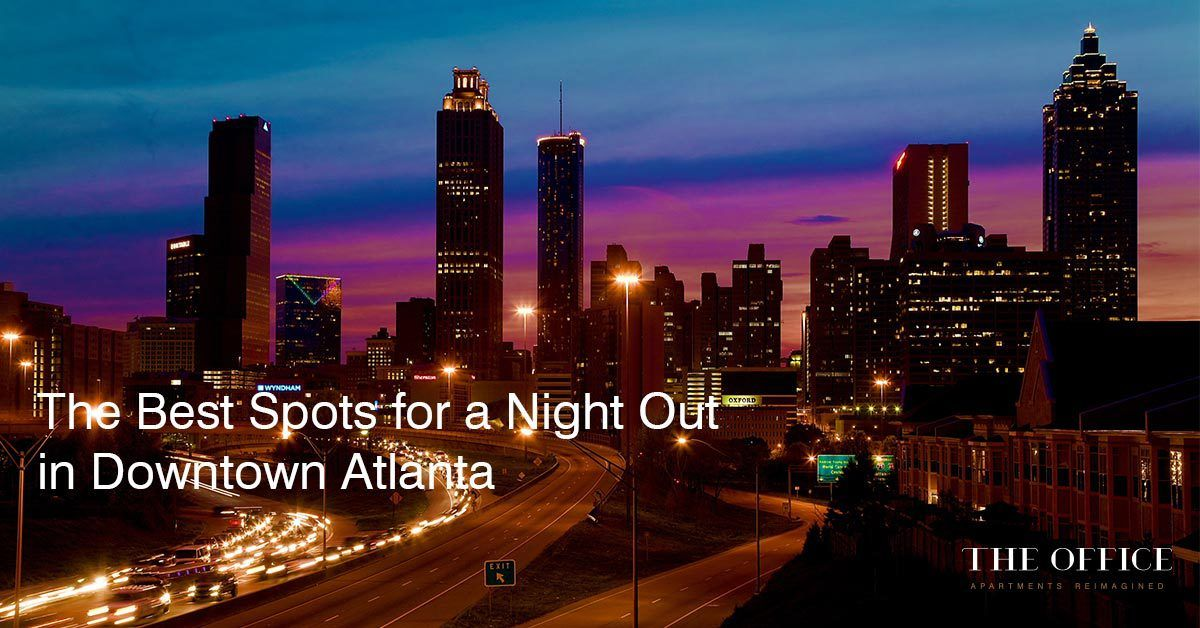 The Best Spots For A Night Out In Downtown Atlanta Some Of The Best Nightlife In Downtown Atlanta Is Right Around The Corner From Th Downtown Atlanta Night Out