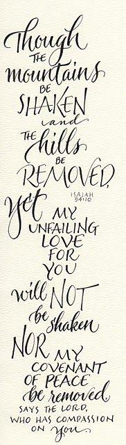 ~ Isaiah 54:10 ~ #scripture  Unfailing love will not be shaken.