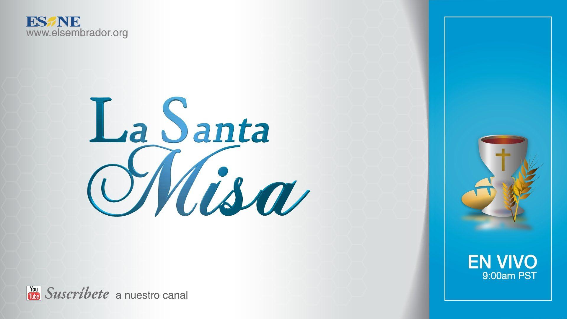 La Santa Misa Martes 13 De Octubre 2015 With Images Home