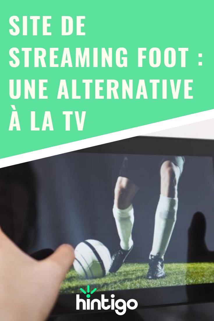 Site de streaming foot une alternative à la TV Site de