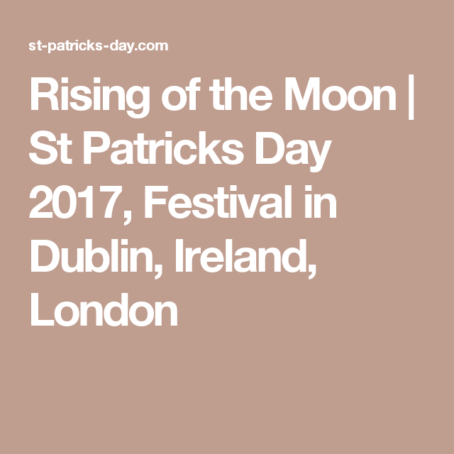 Rising of the Moon | St Patricks Day 2017, Festival in Dublin, Ireland, London
