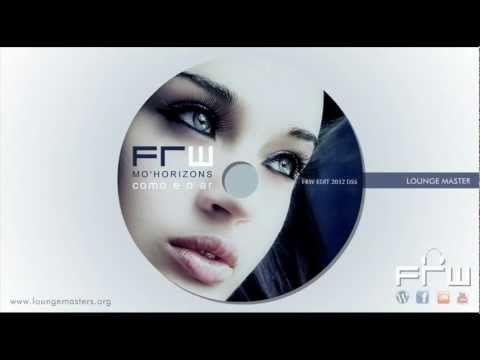 Mo'Horizons - como e o ar (FRW Lounge Master 2012)