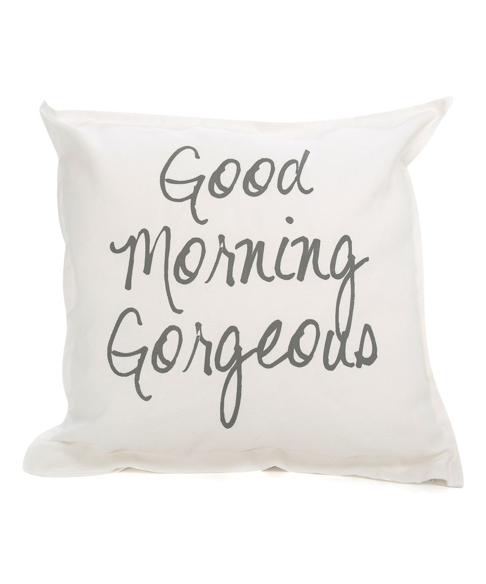 Look what I found on #zulily! 'Good Morning Gorgeous' Throw Pillow by Twelve Timbers #zulilyfinds