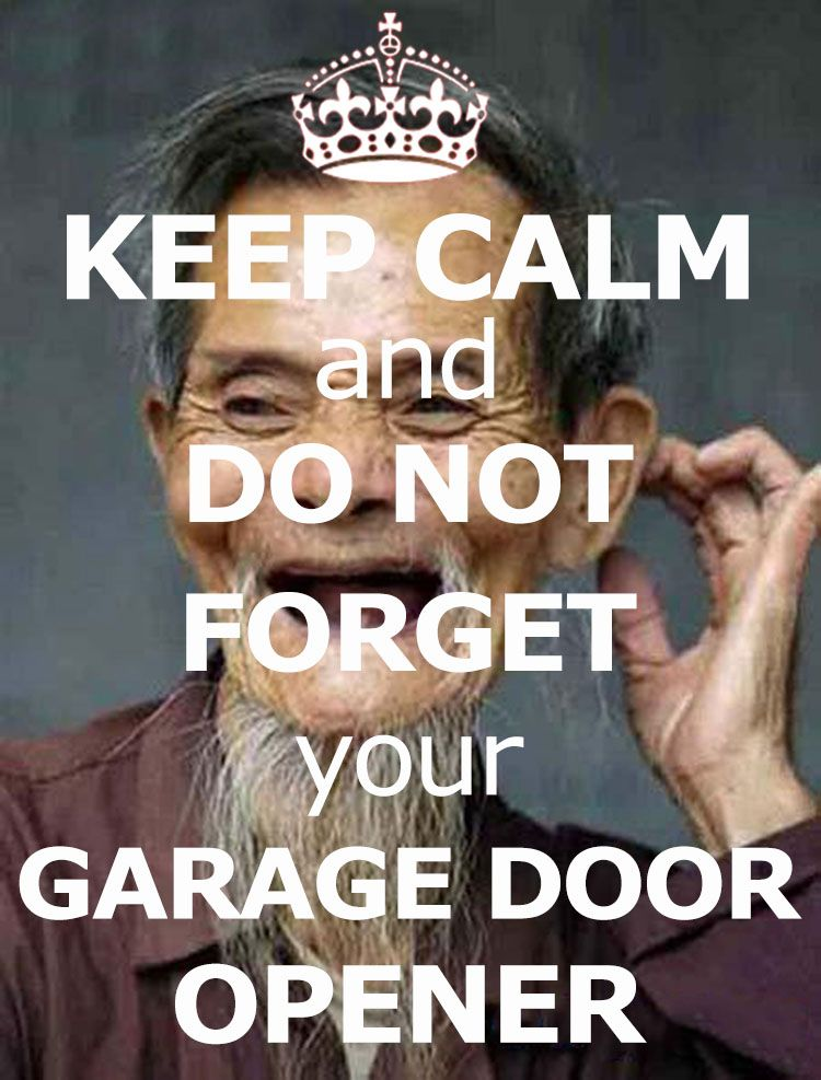5e81dfb040c7f14644b70b2a28c7d622 5 funny garage door memes garage doors, garage door opener and
