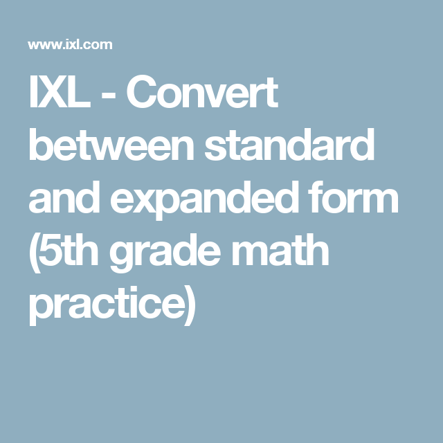 Ixl Convert Between Standard And Expanded Form 5th Grade Math