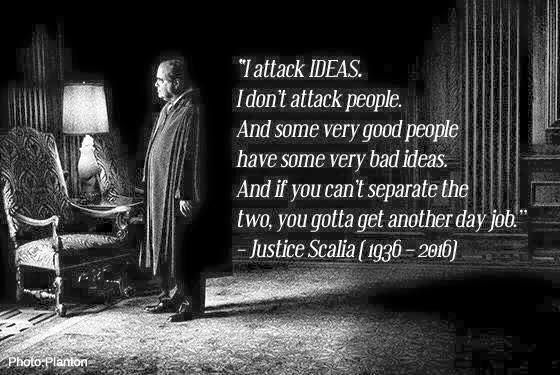 Scalia - attack ideas, not people | Quotes, Notable quotes, Cool words