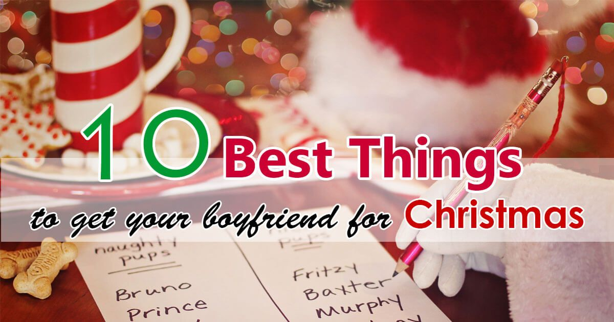 list of 10 best things that you can gift your boyfriend for christmas