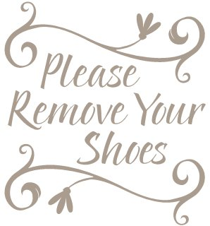 Uppercase Living Please Remove Your Shoes for my Breezeway...I NEED THIS! :)