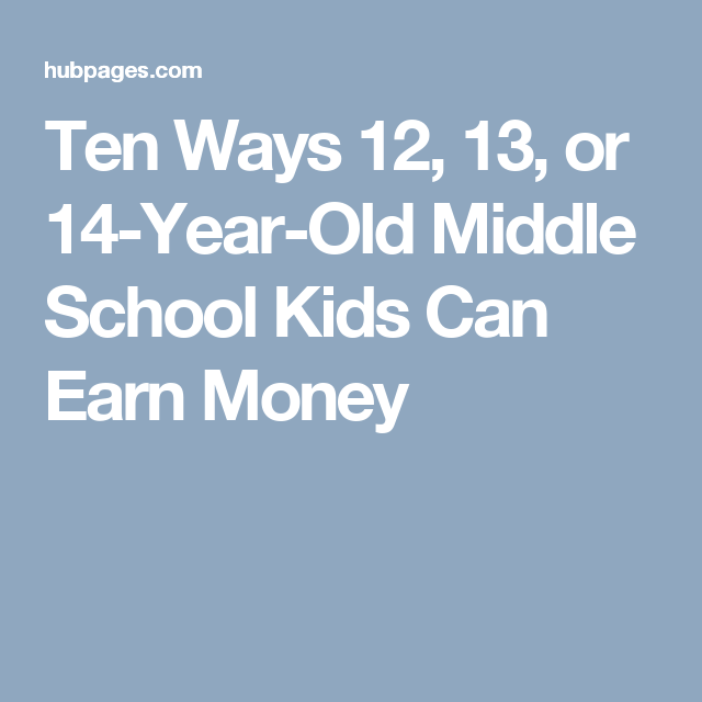 paid surveys for 14 year olds ten ways 12 13 or 14 year old middle school kids can 5127