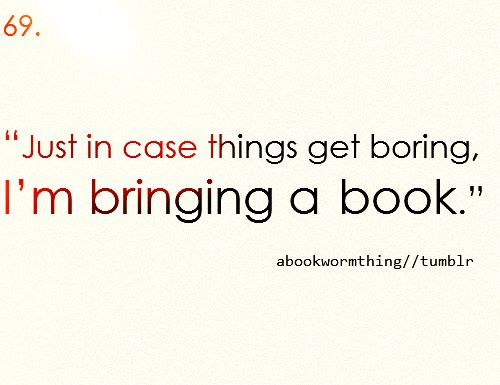 There is always a book in my bag... Just in case!