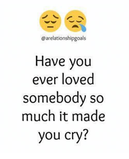Memes And Somebody Arelationshipgoals Have You Ever Loved Somebody So Much It Ma Love Quotes For Girlfriend Sweet Romantic Quotes Love Friendship Quotes