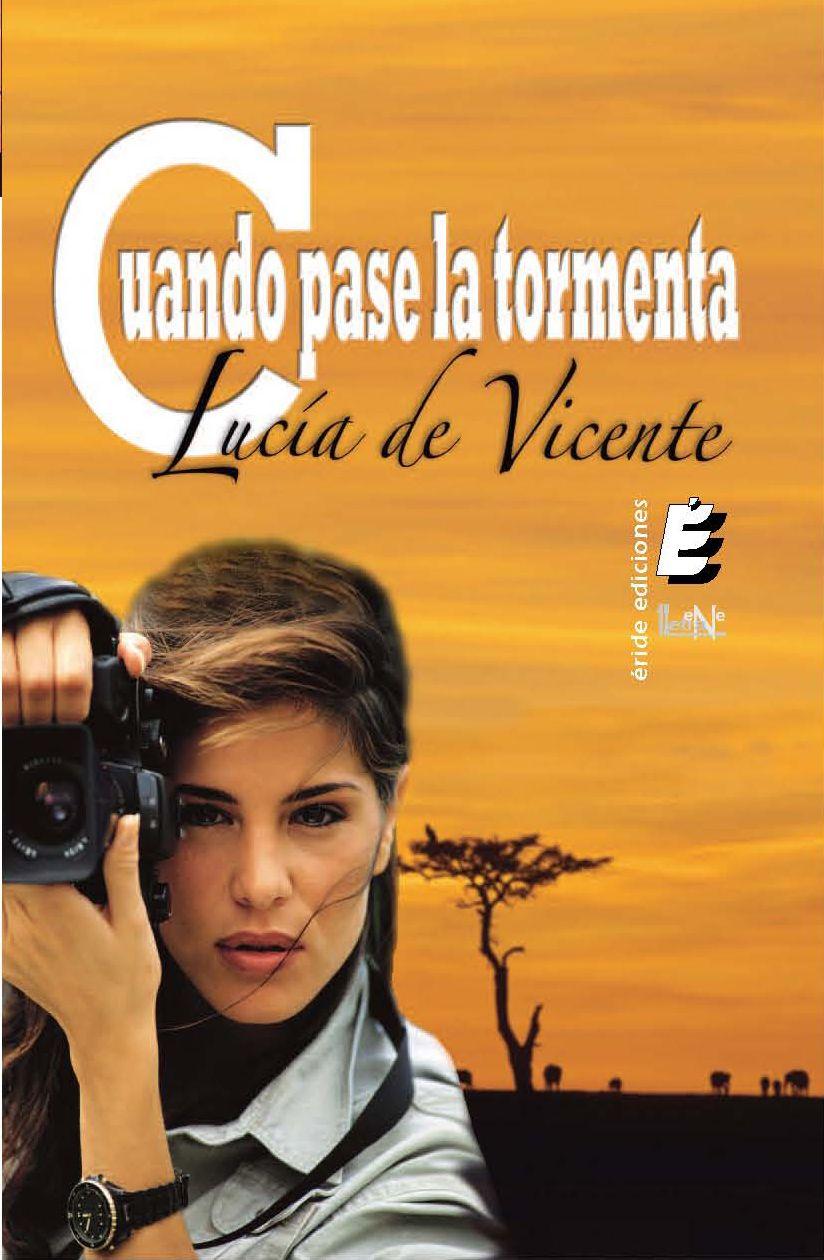Reseña Cuando Pase La Tormenta Lucía De Vicente Literatura Romantica Tormenta Libros Para Leer