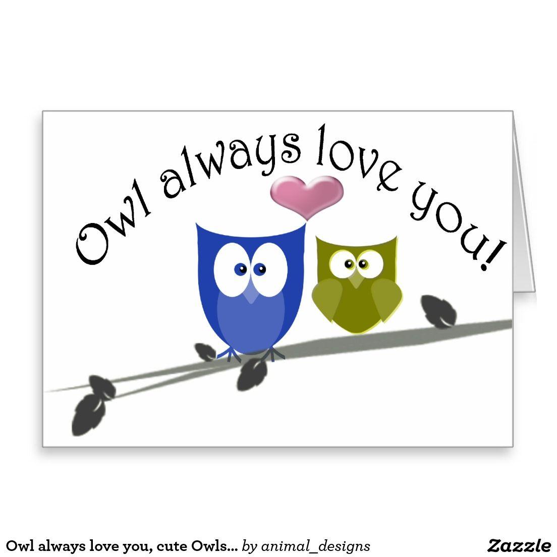 Owl always love you, cute Owls Art Greeting Card