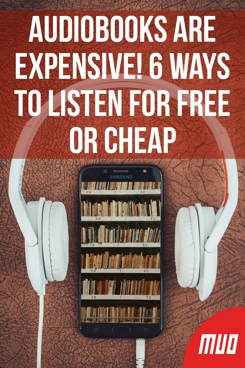 Audiobooks Are Expensive! 6 Ways to Listen for Free or