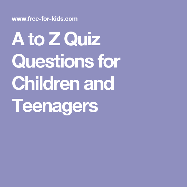 A to Z Quiz Questions for Children and Teenagers | Learning