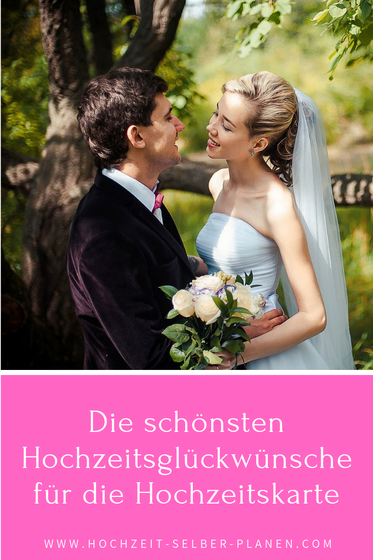 Die Schonsten Hochzeitsgluckwunsche Fur Die Hochzeitskarte Hochzeit Karte Hochzeit Hochzeitsgluckwunsche