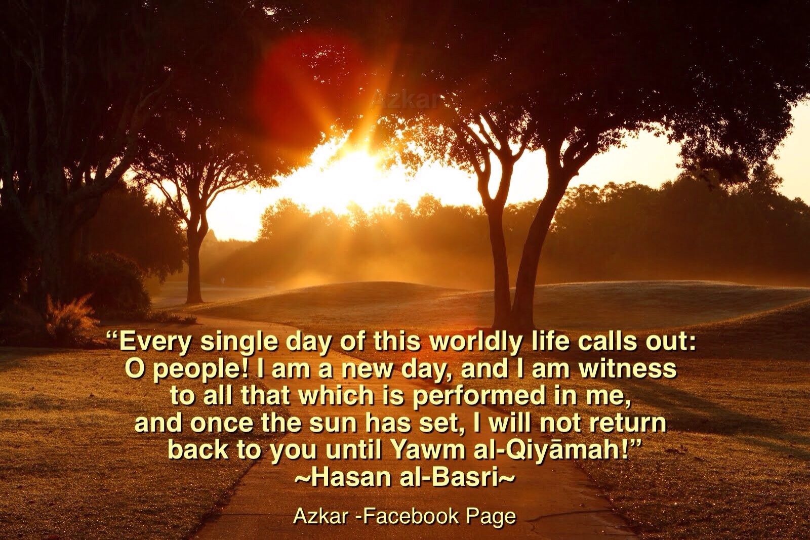 """Brand New Day Quotes: """"Every Single Day Of This Worldly Life Calls Out: O People"""