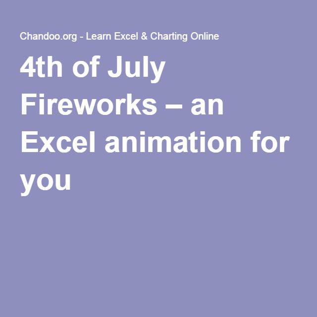 4th of july fireworks an excel animation for you