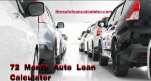 72 Month Auto Loan Calculator Car Loan Calculator Loan Calculator Car Loans