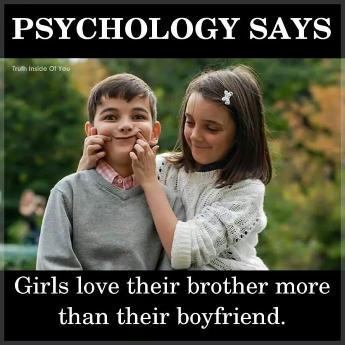 My Brother Wont Believe This Thou Psychology Facts Brother
