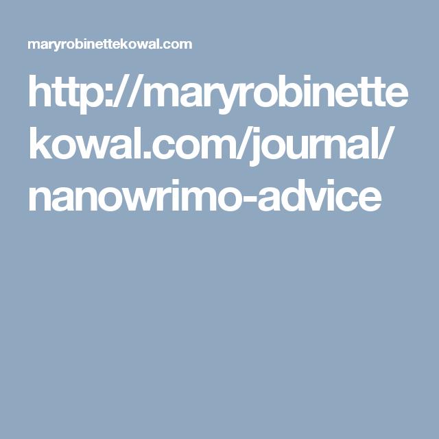 http://maryrobinettekowal.com/journal/nanowrimo-advice