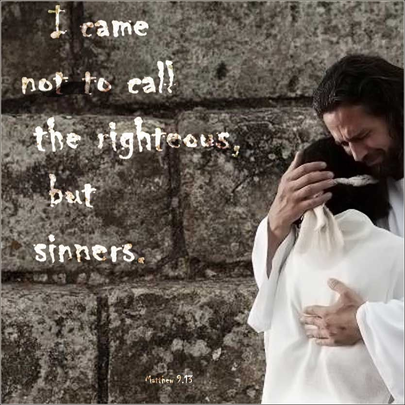 Jesus Pictures Hugging the Sinners | Bible Matthew 9:13 I came into