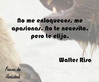 Frases De Amor De Walter Riso De Walter Riso Riso Pinterest