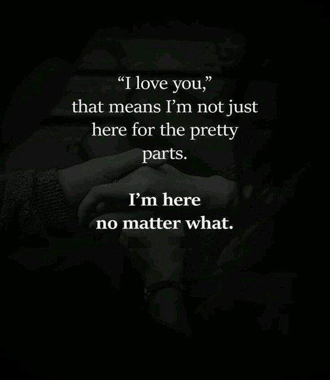 I Am Here No Matter What Love Quotes For Her Cute Love Quotes Sweet Love Quotes