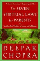 Seven Spiritual Laws of Parenting