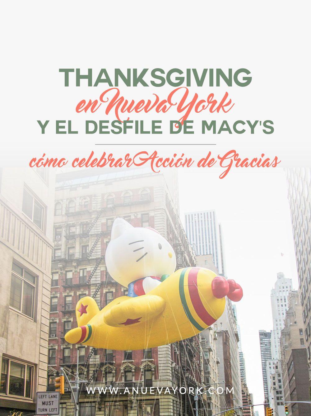 Cómo Celebrar Acción De Gracias En Nueva York Y Ver El Desfile De Globos De Macy S Todo Sobre La Celebración Más Importante De Macy S Day Parade Nyc Parades