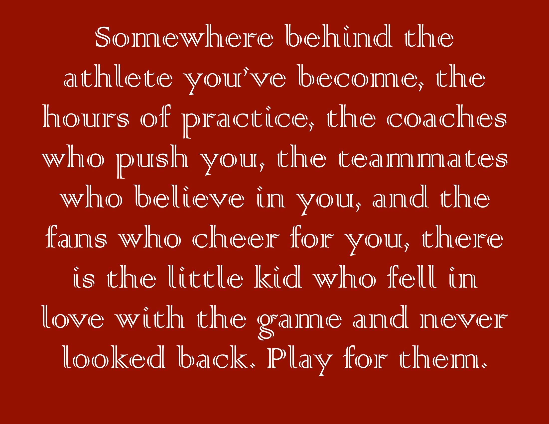 Somewhere Behind The Athlete You Ve Become The Hours Of Practice The Coaches Who Push You The Teammates Who Bel Coach Quotes Volleyball Gifts Believe In You