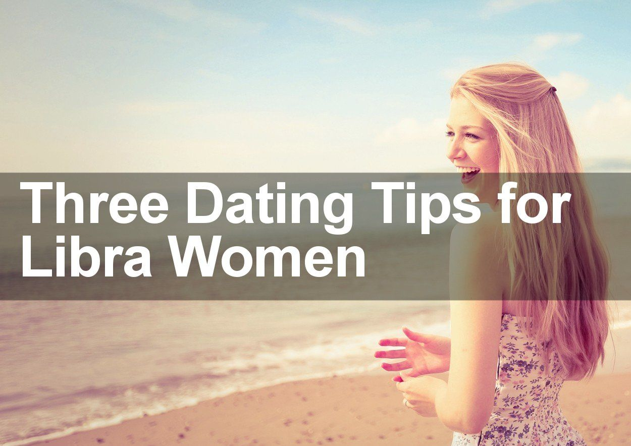 Dating libra woman