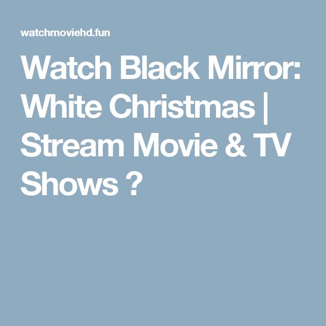 Watch Black Mirror: White Christmas | Stream Movie & TV Shows ⓺ ...