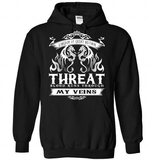 THREAT blood runs though my veins - #wedding gift #inexpensive gift. MORE INFO => https://www.sunfrog.com/Names/Threat-Black-Hoodie.html?68278