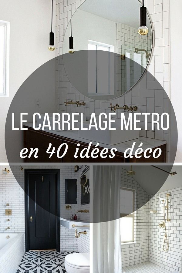 Le Carrelage Metro en 40 Idées Déco Decoration, Basement bathroom - renovation maison soi meme