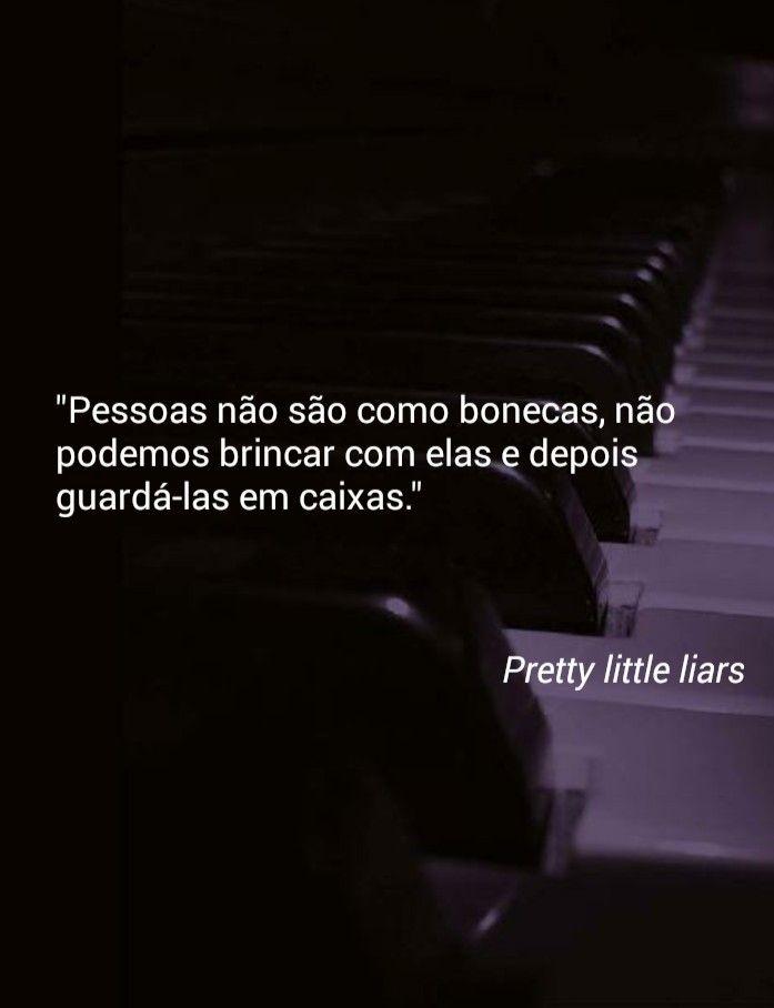 Frase De Séries Frases Frases Sad Love E Pretty Little Liars