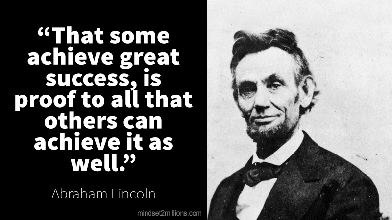 Great Success Goals Career Lincoln Quotes Abraham Lincoln Quotes Mindset Quotes Inspiration