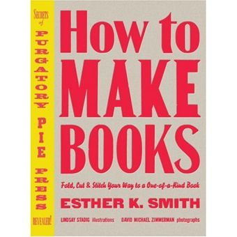 How To Make Books by Esther K. Smith.