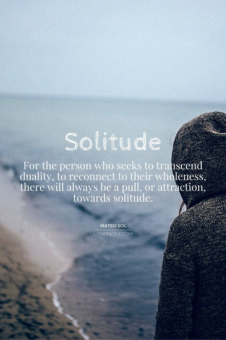 Quotes On Solitude To Find Yourself You Must First Leave The Pack Inspirational