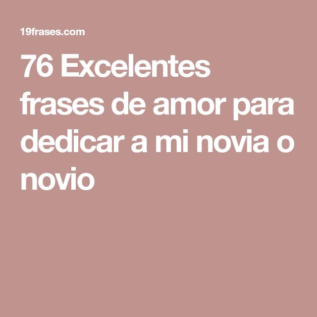 76 Excelentes Frases De Amor Para Dedicar A Mi Novia O Novio