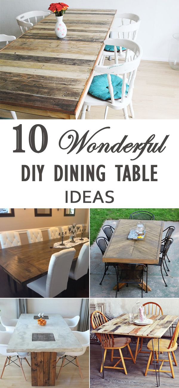 Delightful 10 Wonderful DIY Dining Table Ideas