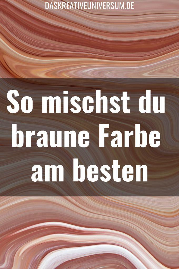 Braun Mischen Fur Die Malerei Anleitung Fur Perfekte Brauntone