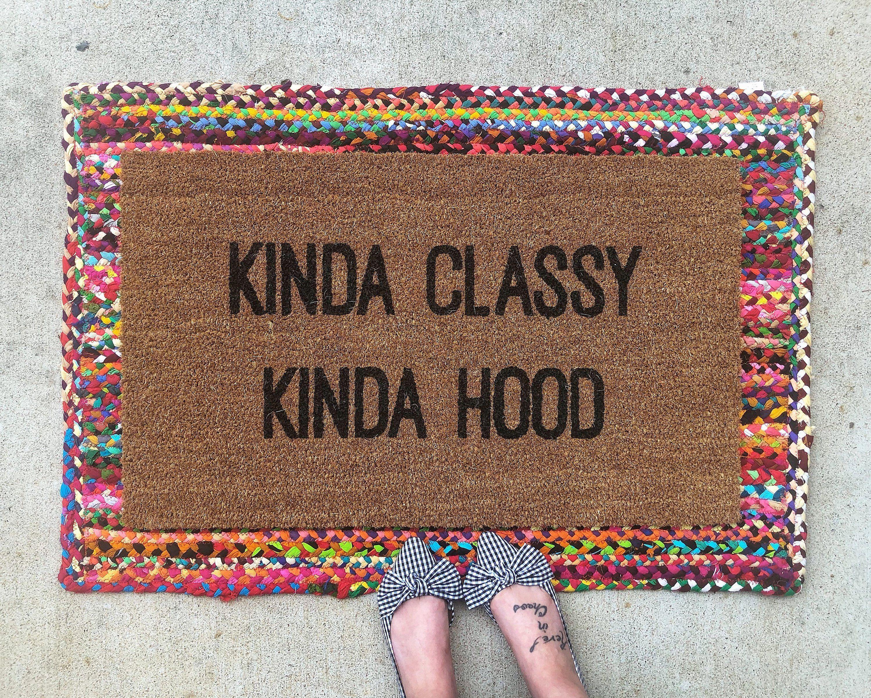 Kinda Classy Kinda Hood Doormat Cool Doormats Funny Welcome Mat