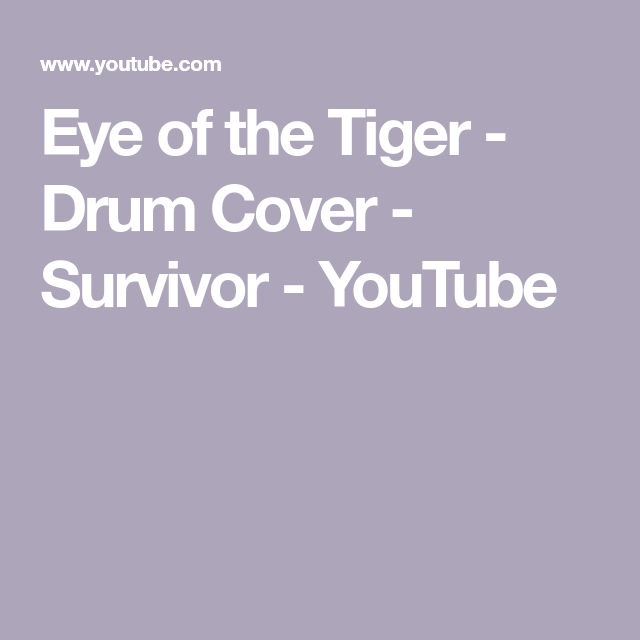 Eye Of The Tiger Drum Cover Survivor Youtube Drum Cover Drum Lessons Drums
