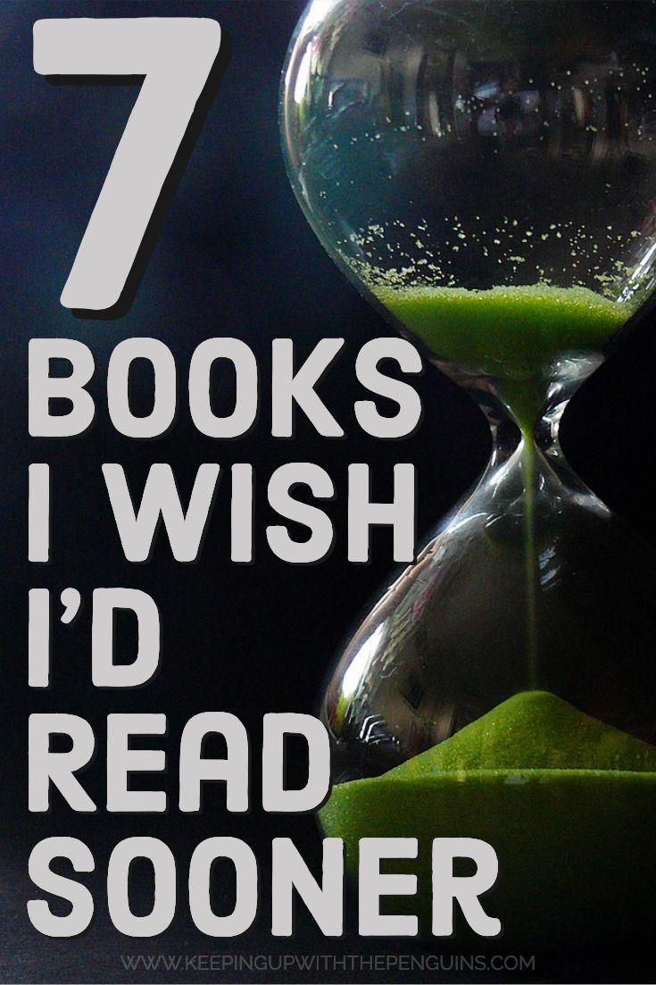 7 Books I Wish I'd Read Sooner #bookstoread
