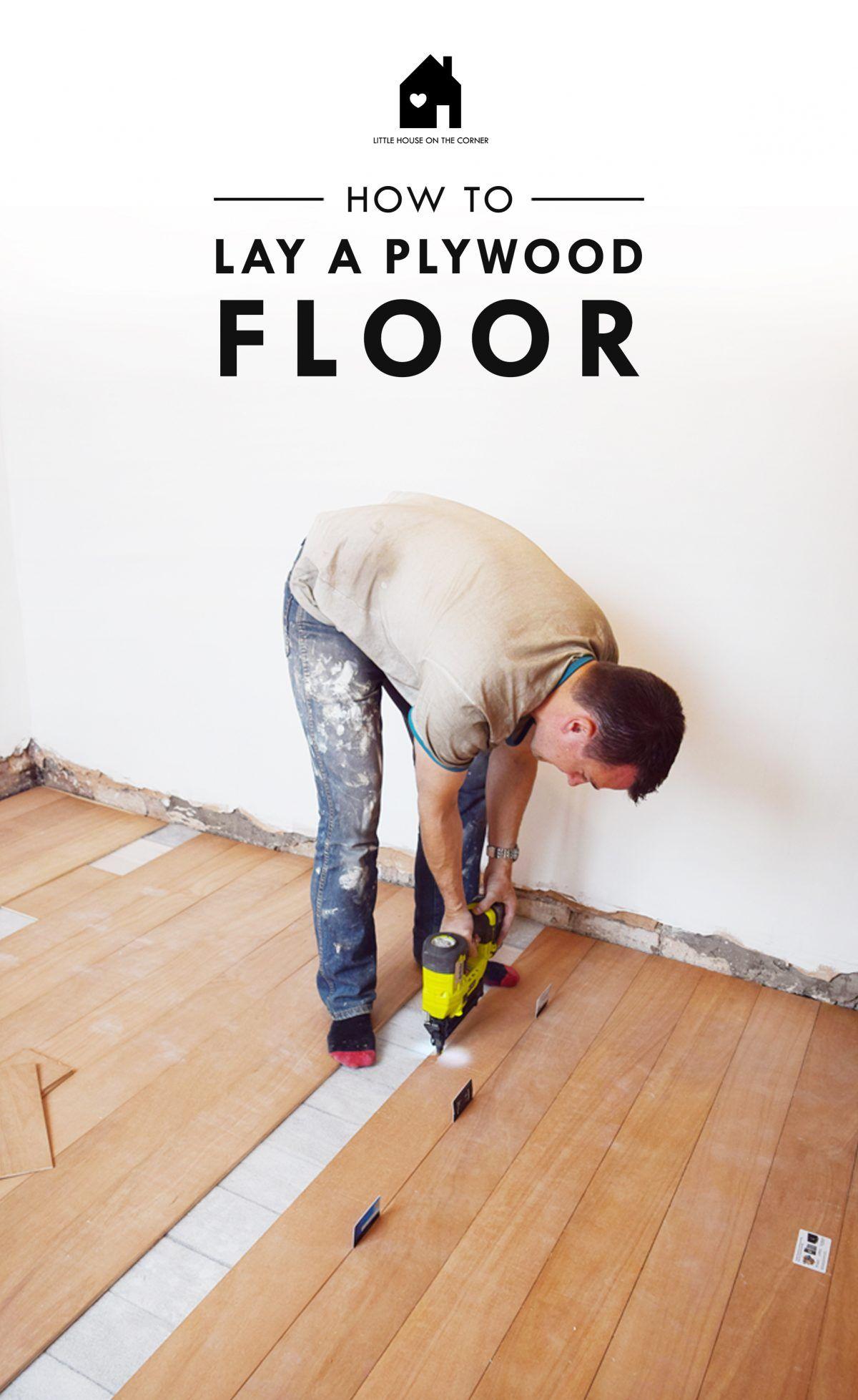 How To Lay A Plywood Floor Diy Wood Floors Plywood