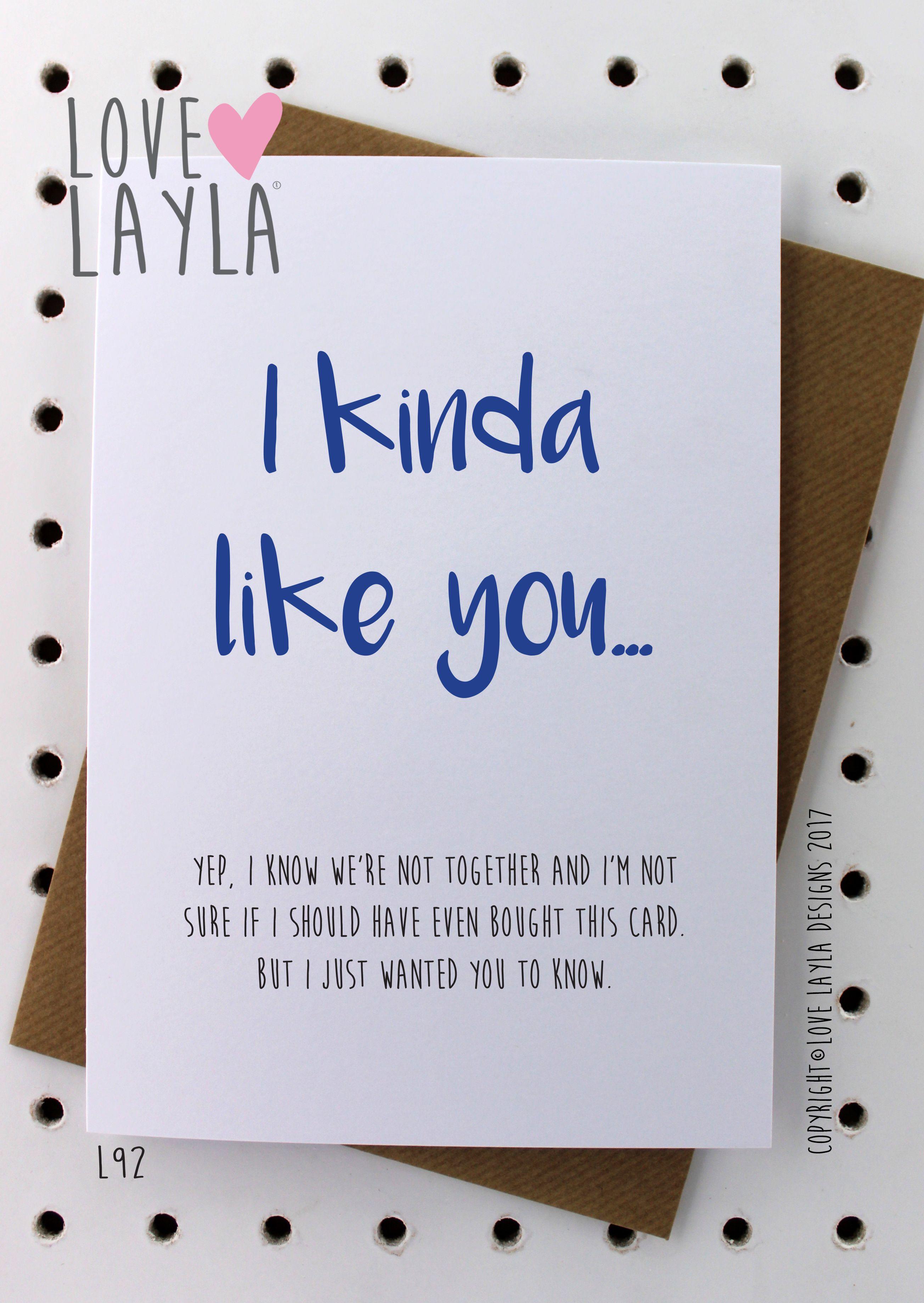 I kinda like you.. Card