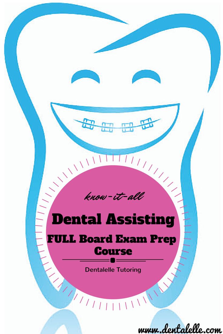 Dental Assisting Board Exam Prep Course! DANB, CANADIAN, ETC