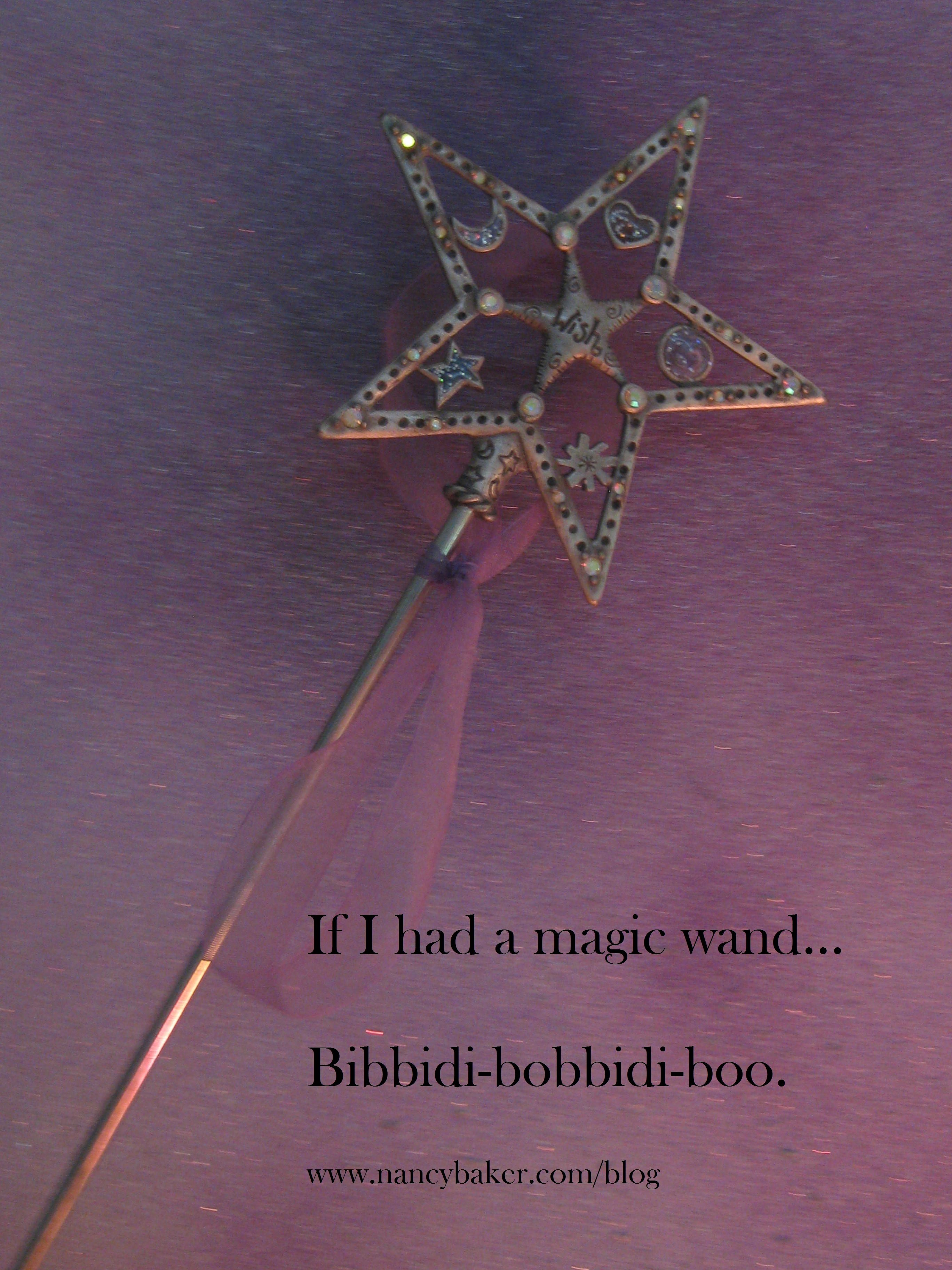 What would you do if you had a magic wand?